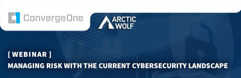 ConvergeOne + Arctic Wolf Cybersecurity Webinar