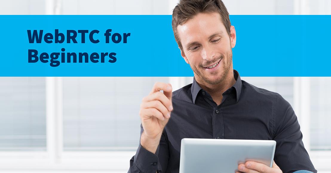 WebRTC for Beginners
